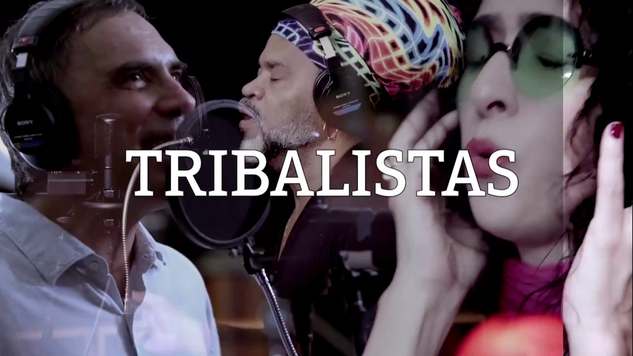 Tribalistas  – Clipes Oficias (2017)