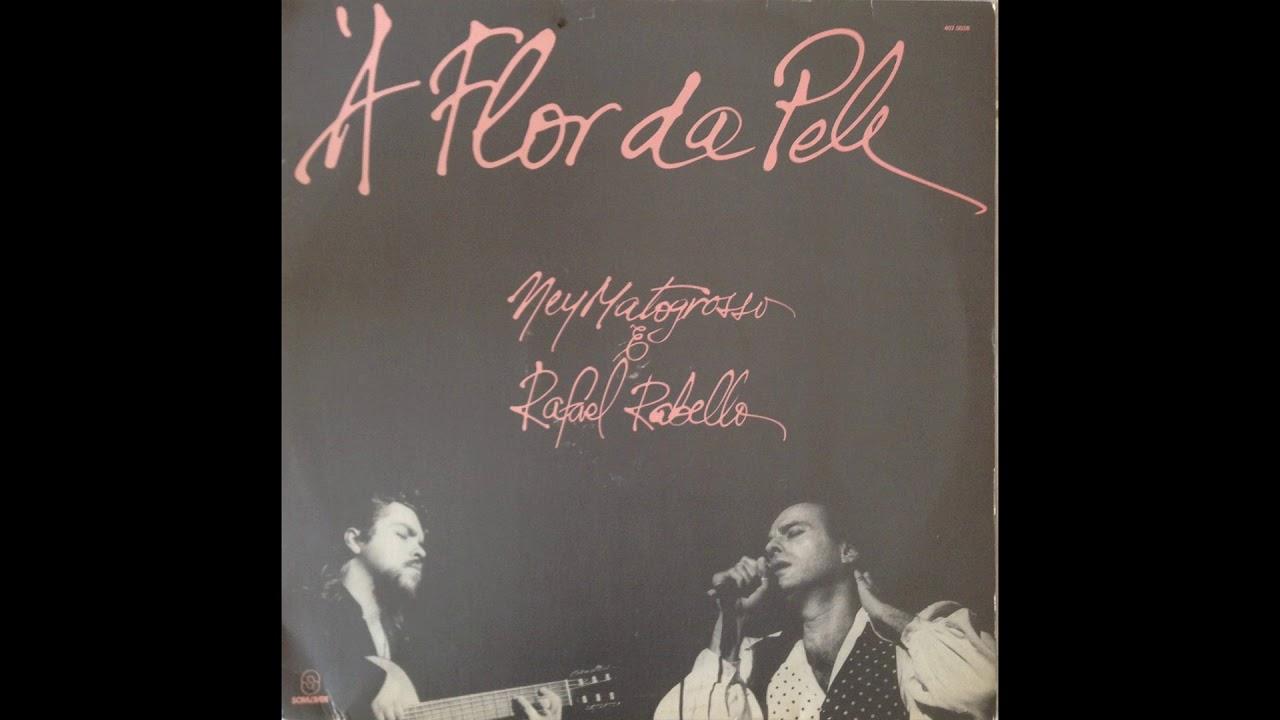 Ney Matogrosso & Raphael Rabello – À Flor da Pele (1991)