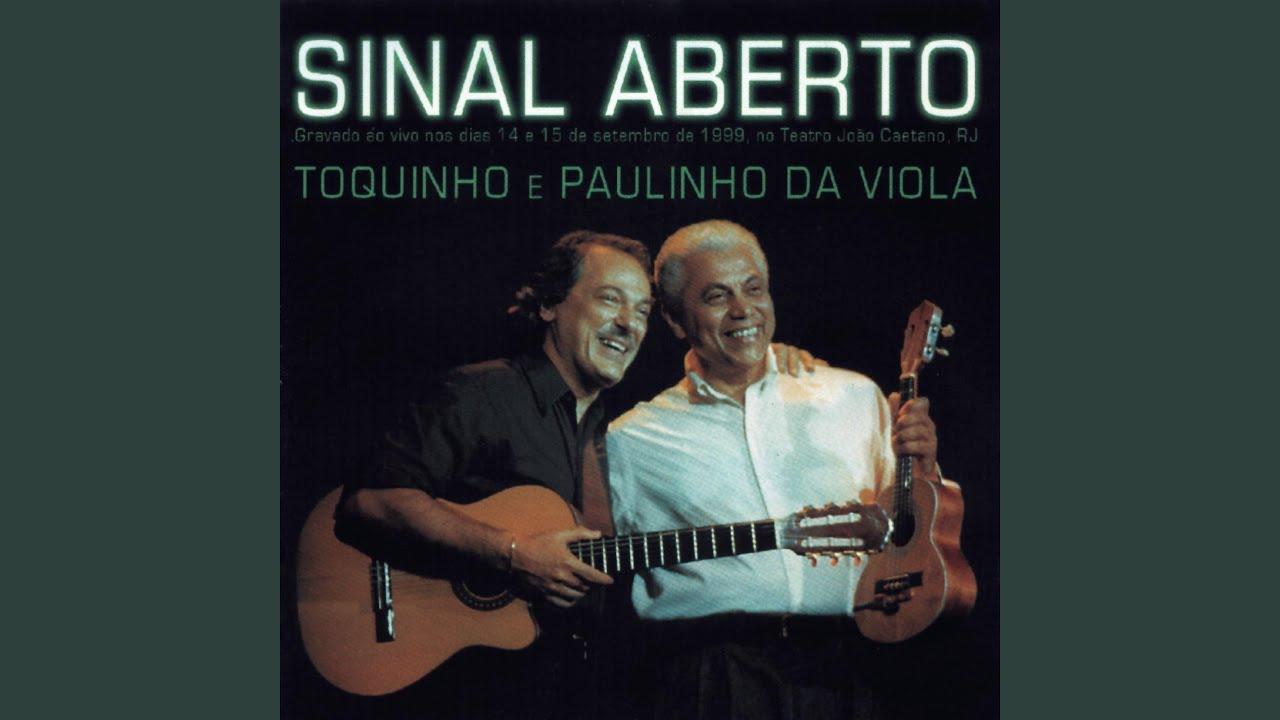 Toquinho e Paulinho da Viola – Sinal Aberto (1999)