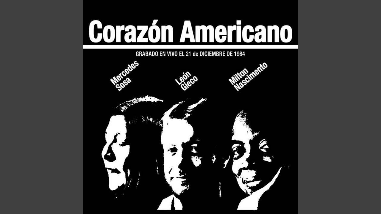 Milton Nascimento, Mercedes Sosa e León Gieco – Corazón Americano (1986)