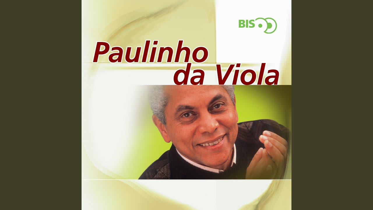 Bis – Paulinho da Viola