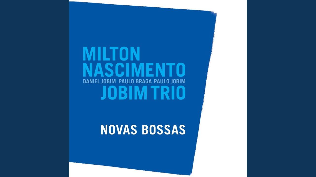 Milton Nascimento e Jobim Trio – Novas Bossas (2008)