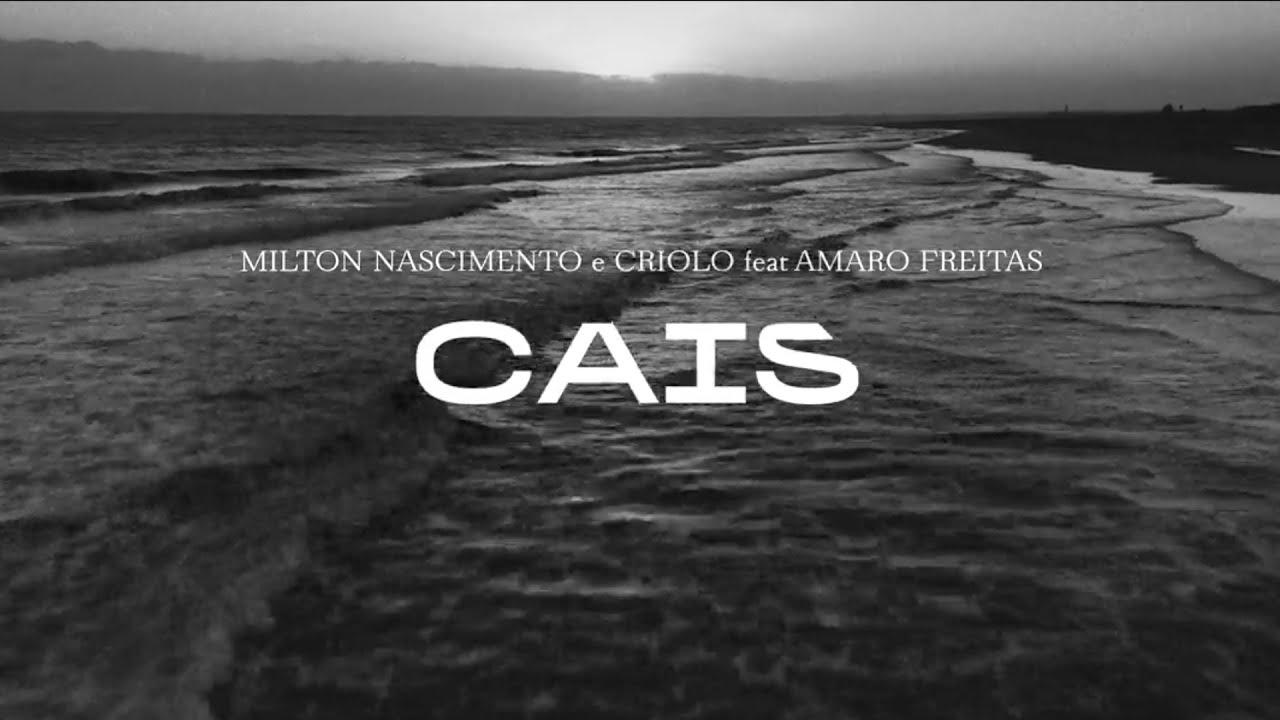 Milton Nascimento e Criolo feat. Amaro Freitas (2020)