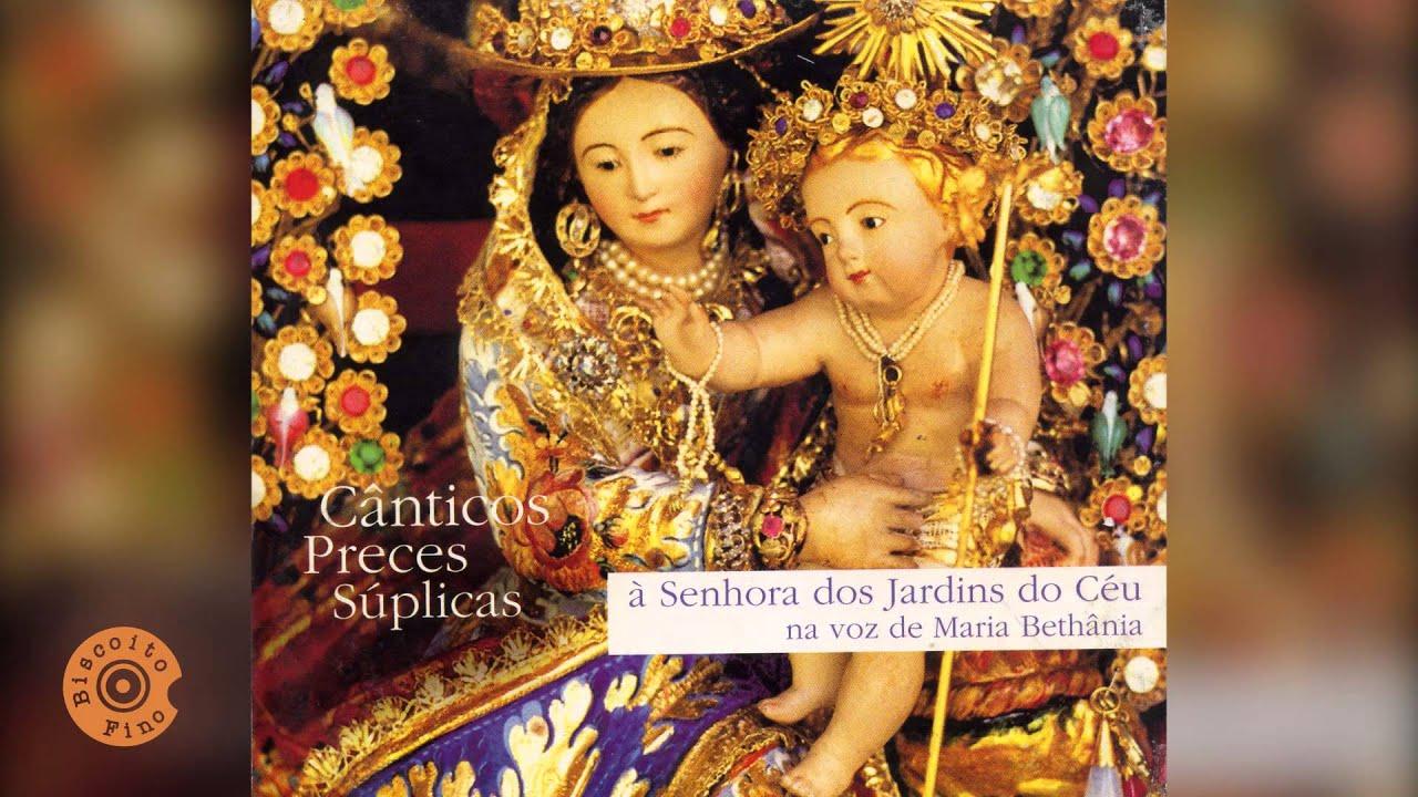 Cânticos Preces Súplicas à Senhora dos Jardins do Céu na voz de Maria Bethânia (2002)