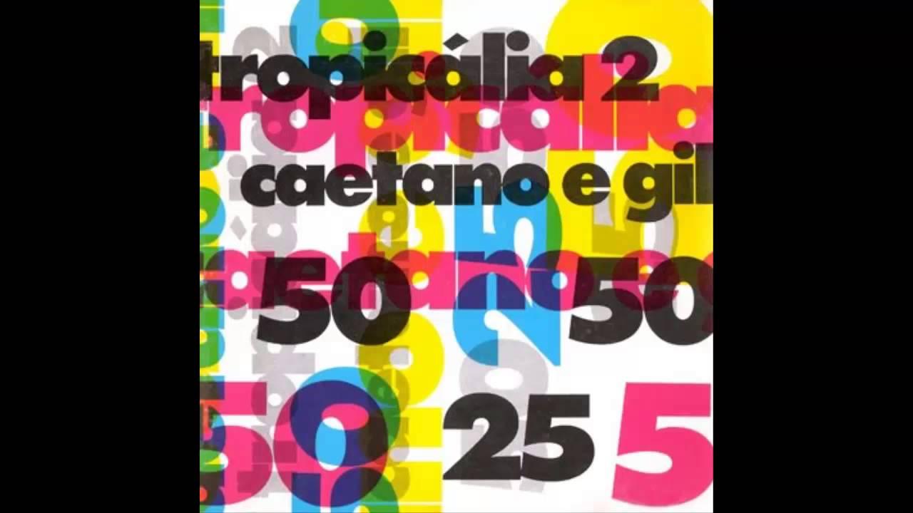 Gilberto Gil e Caetano Veloso – Tropicália 2 (1993)