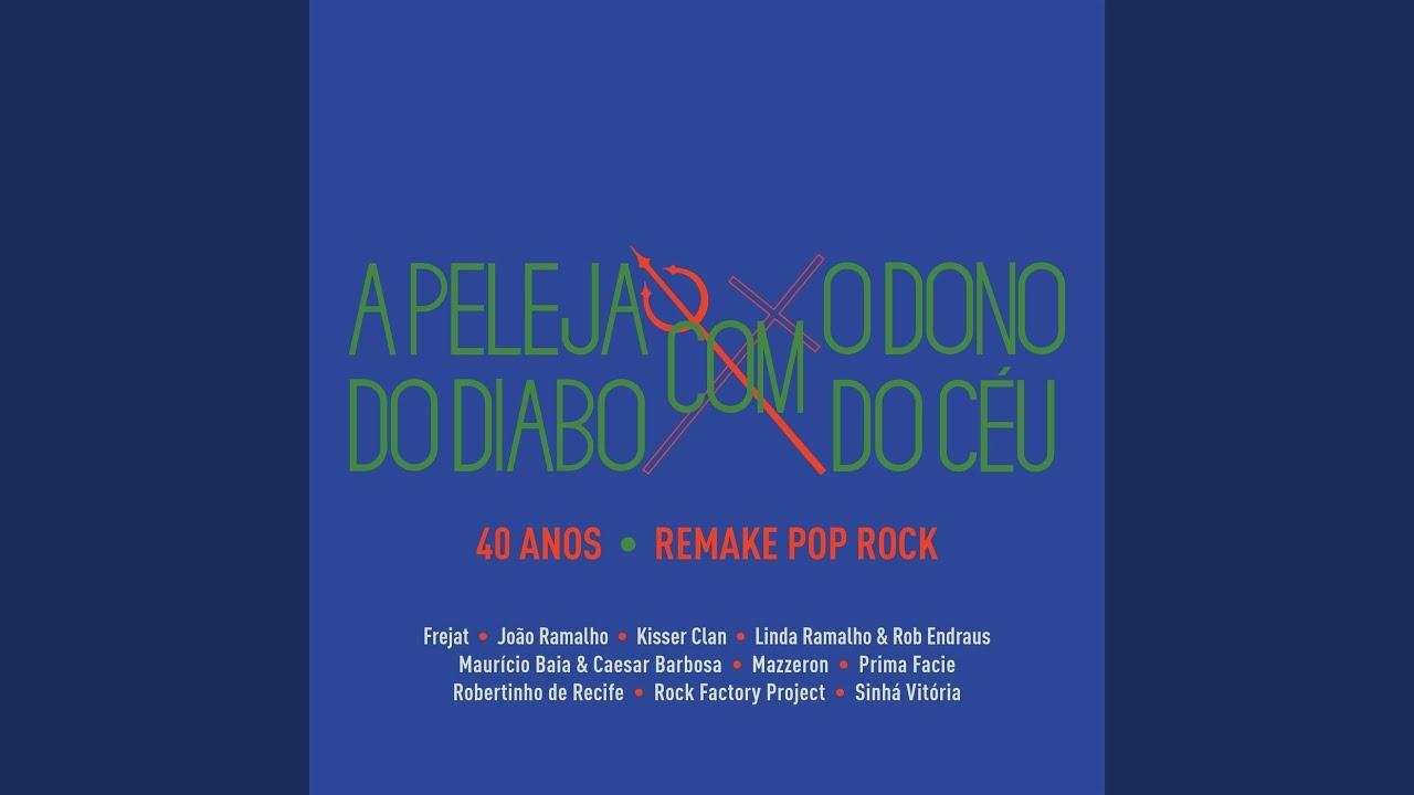 A Peleja Do Diabo Com O Dono Do Céu – 40 Anos – Remake Pop Rock (2019)